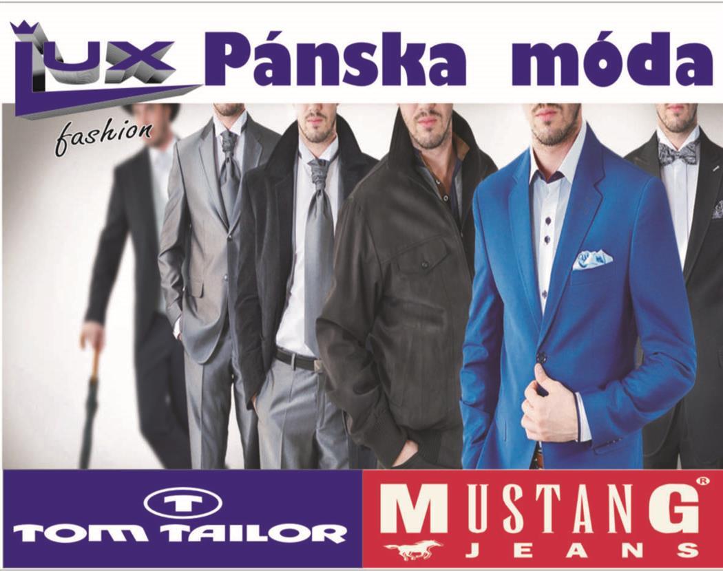 Predajňa LUX FASHION Topoľčany Vás pozýva na nákup konfekcie značiek  Mustang a Tom Tailor. Potrebujete oblek  Maturujete  Ženíte sa  f1937a355aa