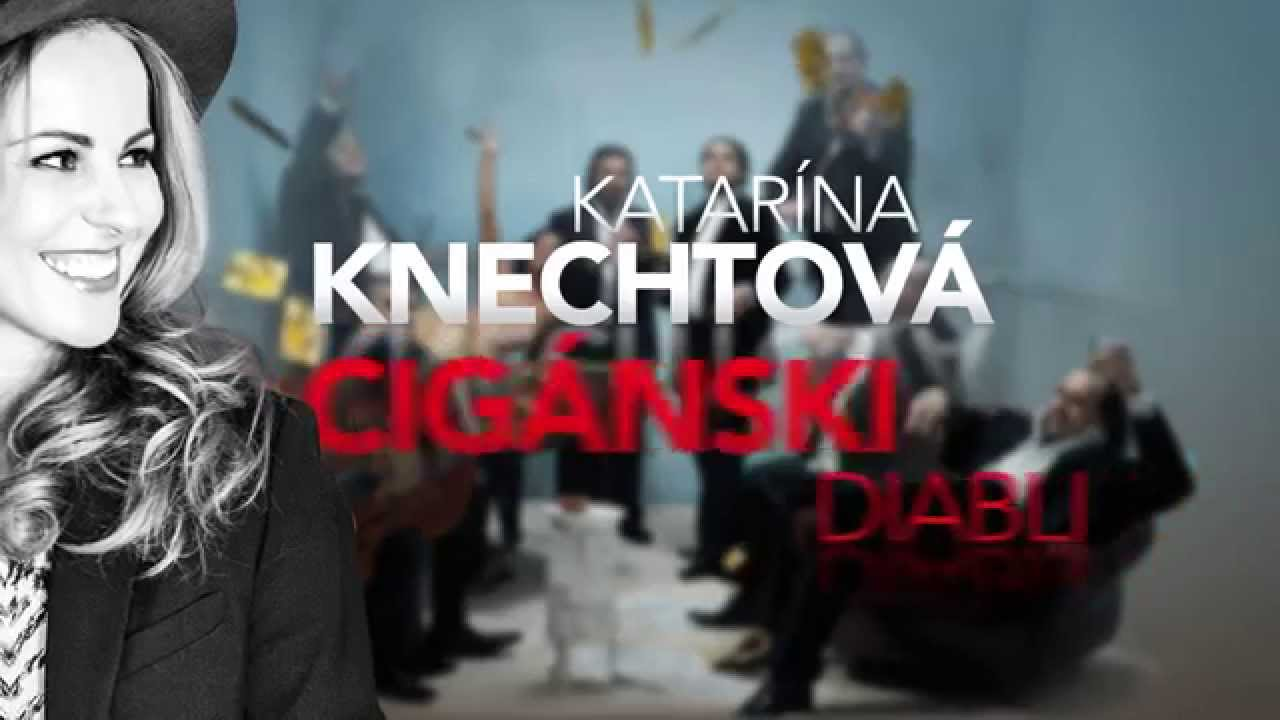 Katarína Knechtová   Cigánski diabli v - Kam v meste  f2fa3f92afd