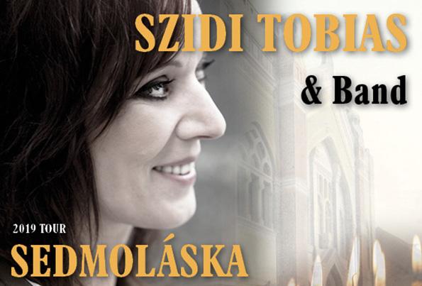 03ac85f1e Szidi Tobias & Band – Sedmoláska 2019 k - Kam v meste | moje Topolcany